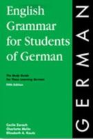 Zorach, Cecile, Melin, Charlotte, Oberlin, Adam - English Grammar for Students of German: The Study Guide for Those Learning German (O&H Study Guides) - 9780934034432 - V9780934034432
