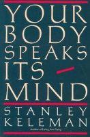 Keleman, Stanley - Your Body Speaks Its Mind - 9780934320016 - V9780934320016