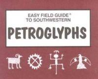 Elizabeth Welsh - Easy Field Guide to Southwestern Petroglyphs - 9780935810608 - V9780935810608