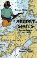 Sargeant, Frank - Secret spots--Tampa Bay to Cedar Key - 9780936513287 - V9780936513287