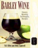 Allen, Fal; Cantwell, Dick - Barley Wine - 9780937381595 - V9780937381595