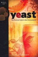 Jamil Zainasheff, Chris White - Yeast: The Practical Guide to Beer Fermentation (Brewing Elements Series) - 9780937381960 - V9780937381960