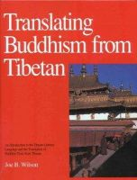 Wilson, Joe B. - Translating Buddhism from Tibetan: Introduction to the Tibetan Literary Language and Translation of Buddhist Texts - 9780937938348 - V9780937938348