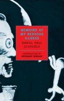 Daniel Paul Schreber - Memoirs Of My Nervous Illness (New York Review Books Classics) - 9780940322202 - V9780940322202
