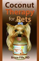 Fife, Bruce - Coconut Therapy for Pets - 9780941599955 - V9780941599955