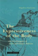 Kuriyama, Shigehisa - The Expressiveness of the Body and the Divergence of Greek and Chinese Medicine - 9780942299892 - V9780942299892