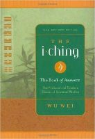 Wu Wei, wei, wu - The I Ching: The Book of Answers New Revised Edition - 9780943015415 - V9780943015415