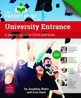 Watts, Jonathan, Saint, Cora - UCAS: A Parent's Guide to UK University Entrance 2016/17: A Parent's Guide to UCAS and More - 9780946095612 - V9780946095612