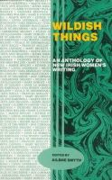 - Wildish Things: Anthology of New Irish Women's Writings - 9780946211739 - KEX0298584