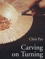 Pye, Chris - Carving on Turning - 9780946819881 - V9780946819881