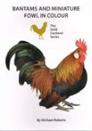 Roberts, Michael - Bantams and Miniature Fowl in Colour - 9780947870669 - V9780947870669
