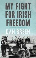 Dan Breen - My Fight for Irish Freedom - 9780947962333 - V9780947962333