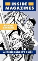 Barnard, Michael - Inside Magazines: A career builder's guide - 9780948905360 - KHN0001936
