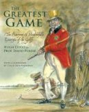 Purdie, Prof. David - The Greatest Game: The Ancyent and Healthfulle Exercyse of the Golf - 9780951447079 - V9780951447079