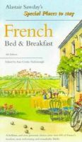 Sawday, Alastair - French Bed and Breakfast (Alastair Sawday's Special Places to Stay) - 9780952195481 - KEX0232031