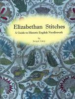 Jacqui Carey - Elizabethan Stitches: A Guide to Historic English Needlework - 9780952322580 - V9780952322580