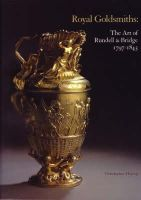 Hartop, Christopher - Royal Goldsmiths: The Art of Rundell & Bridge 1797-1843 - 9780952432234 - V9780952432234