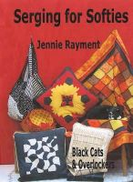 Rayment, Jennie - Serging for Softies - 9780952467571 - V9780952467571