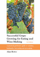 Rowe, Alan - Successful Grape Growing for Eating and Wine-making - 9780952714163 - V9780952714163