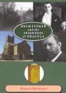McIntyre, Dennis - Bram Stoker and the Irishness of Dracula - 9780952731115 - 9780952731115