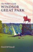 McDowall, David - Windsor Great Park (Walker's Guides) - 9780952784760 - V9780952784760