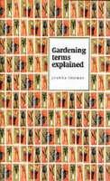 Thomas, Joanna - Gardening Terms Explained - 9780953013036 - KEX0290234