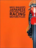 Walker, Mick - Mick Walker's Japanese Grand Prix Racing Motorcycles - 9780953131181 - V9780953131181