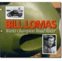 Lomas, Bill - Bill Lomas World Champion Road Racer - 9780953131198 - V9780953131198