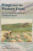 - Wings Over the Western Front: The First World War Diaries of Collingwood Ingram - 9780953221394 - V9780953221394