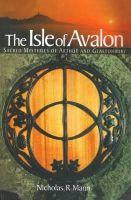 Nicholas R. Mann - The Isle of Avalon: Sacred Mysteries of Arthur and Glastonbury Tor - 9780953663132 - V9780953663132