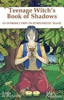 de Benzelle, Anna - Teenage Witch's Book of Shadows (Introduction to Sympathetic Magic) - 9780953663156 - V9780953663156