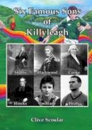 Scoular, Clive - Six Famous Sons of Killyeagh - 9780953960156 - KAK0009069