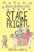 Belinda Roberts - Stage Fright! (Daisy Drama Club) - 9780954020866 - V9780954020866