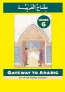 Alawiye, Imran - Gateway to Arabic: Book 6 - 9780954083380 - V9780954083380