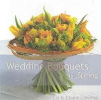 Cowling, Liz M.; Cowling, Claire Marie - Wedding Bouquets for Spring - 9780954196035 - V9780954196035