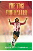 Robinson, Simon Ralli - The Yogi Footballer - 9780954242183 - KRF0029909