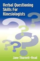 Thurnell-Read, Jane A - Verbal Questioning Skills For Kinesiologists - 9780954243913 - V9780954243913