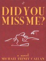 Michael Feeney Callan - Did You Miss Me? - 9780954265601 - KNW0008352
