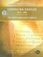 - Corpas Na Gaeilge 1600-1882: The Irish Language Corpus: Focloir na Nua-Ghaeilge - 9780954385545 - V9780954385545