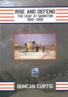 Curtis, Duncan - Rise and Defend: The USAF at Manston 1950-1958 - 9780954560553 - KEX0274988