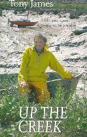James, Tony - Up the Creek - 9780954706272 - V9780954706272