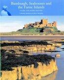 Bowen, Catherine; Newman, Steve - Bamburgh, Seahouses and the Farne Islands - 9780954802431 - V9780954802431