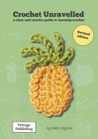 Claire Bojczuk - Crochet Unravelled: A Clear and Concise Guide to Learning Crochet - 9780954829612 - V9780954829612