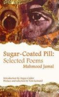 Mahmood Jamal - Sugar-Coated Pill: Selected Poems - 9780954918521 - 9780954918521