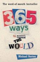 Norton, Michael - 365 Ways to Change the World - 9780954930967 - V9780954930967