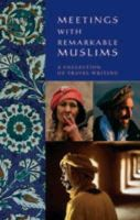 Baring, Rose; Rogerson, Barnaby - Meetings with Remarkable Muslims - 9780955010507 - V9780955010507