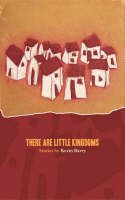 Barry, Kevin - There Are Little Kingdoms: Stories - 9780955015267 - KOC0026099