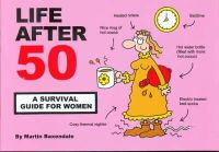 Baxendale, Martin - Life After 50: A Survival Guide for Women - 9780955050022 - V9780955050022