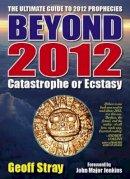 Stray, Geoff - Beyond 2012 - 9780955060809 - V9780955060809