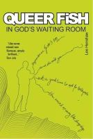 Lee Henshaw - Queer Fish in God's Waiting Room - 9780955103285 - KNW0010324